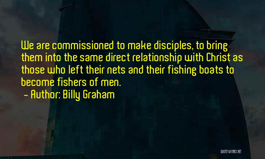 Make Disciples Quotes By Billy Graham