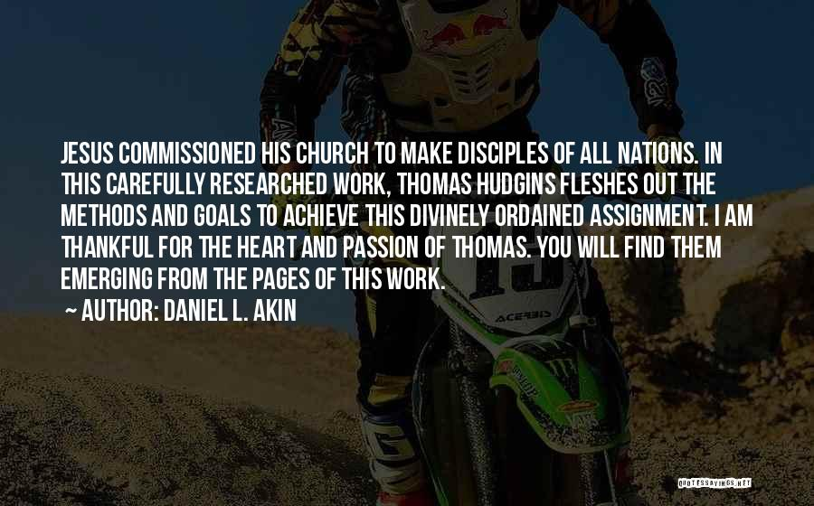 Make Disciples Quotes By Daniel L. Akin