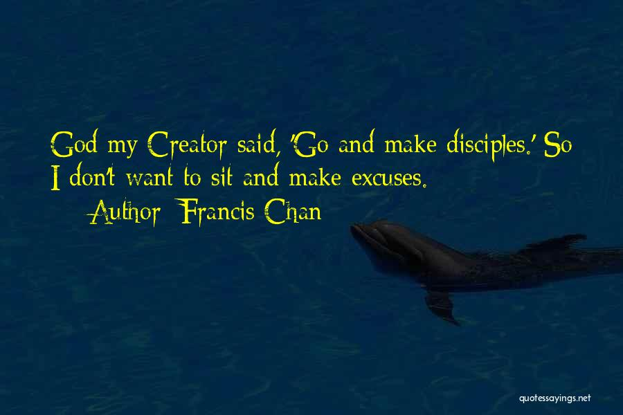 Make Disciples Quotes By Francis Chan