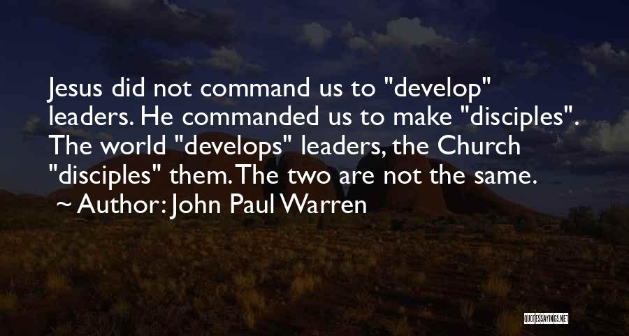 Make Disciples Quotes By John Paul Warren