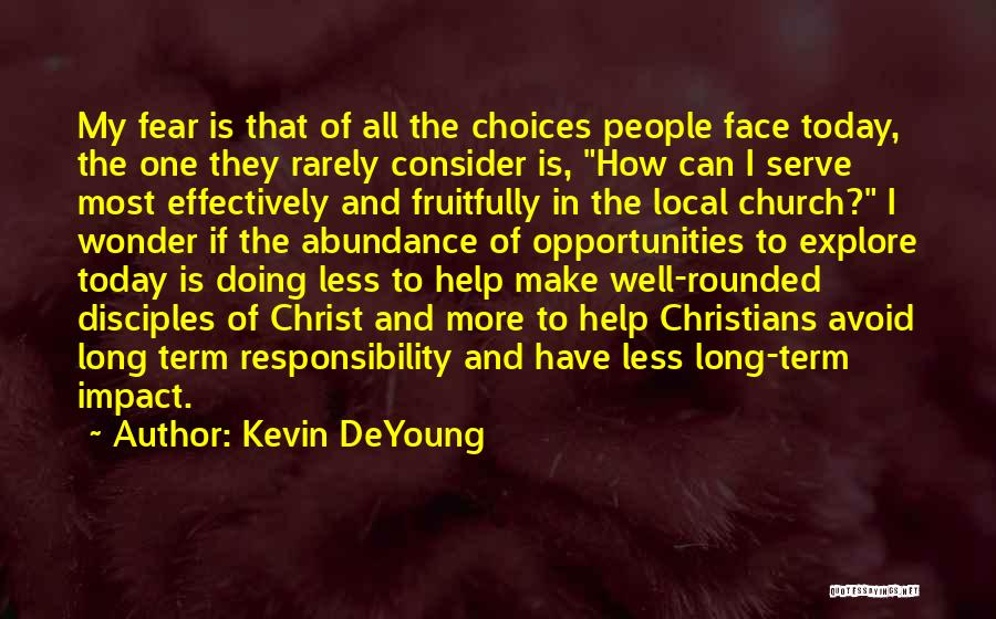 Make Disciples Quotes By Kevin DeYoung