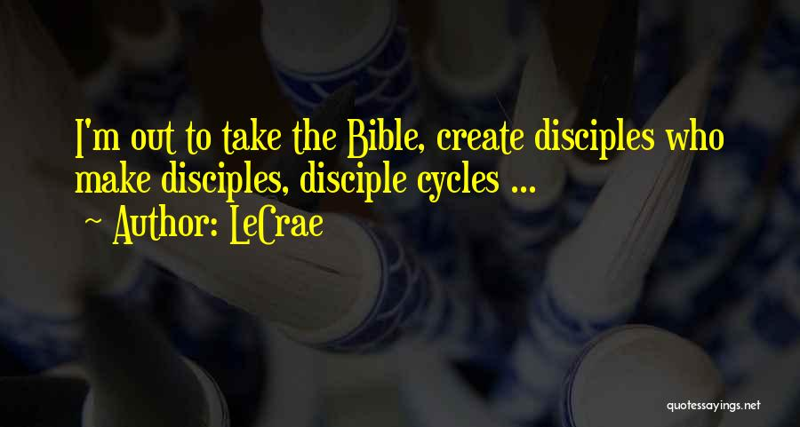 Make Disciples Quotes By LeCrae