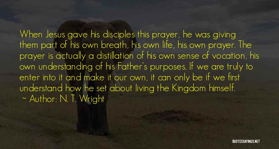 Make Disciples Quotes By N. T. Wright