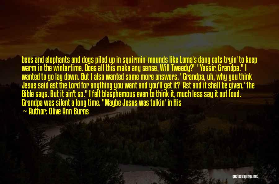 Make Disciples Quotes By Olive Ann Burns