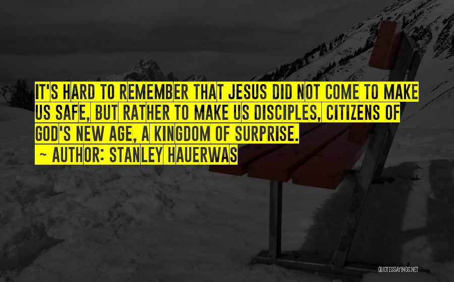 Make Disciples Quotes By Stanley Hauerwas
