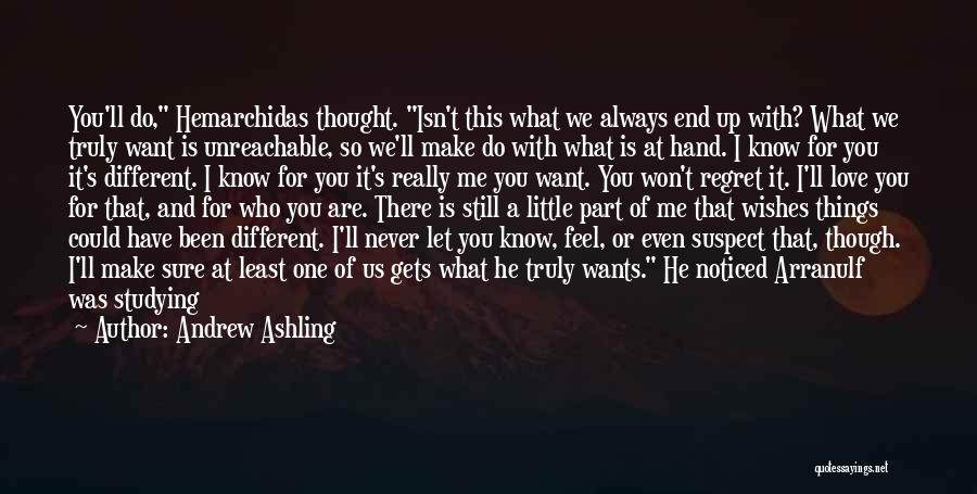 Make Him Regret Quotes By Andrew Ashling