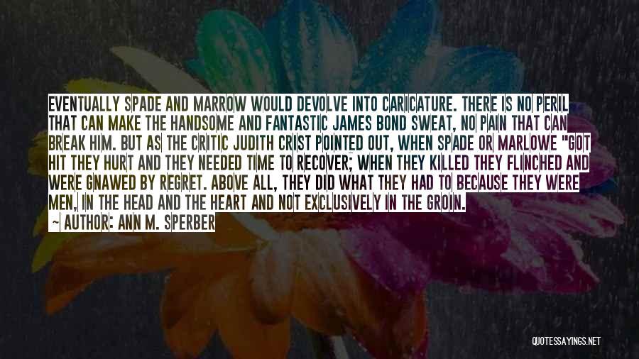Make Him Regret Quotes By Ann M. Sperber