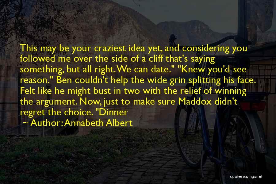 Make Him Regret Quotes By Annabeth Albert