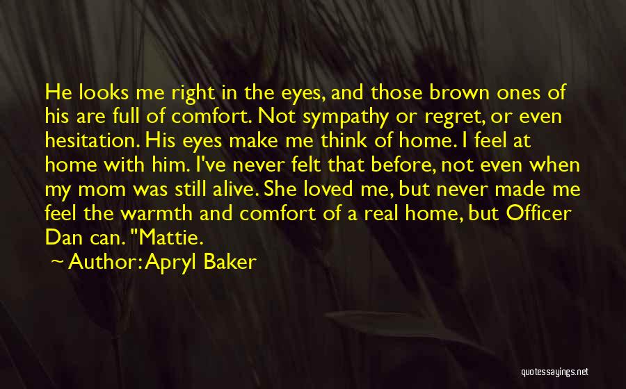 Make Him Regret Quotes By Apryl Baker