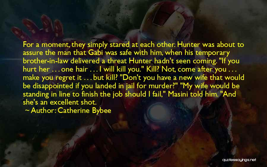 Make Him Regret Quotes By Catherine Bybee
