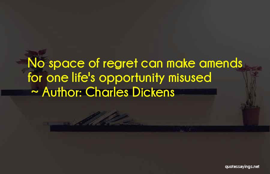 Make Him Regret Quotes By Charles Dickens