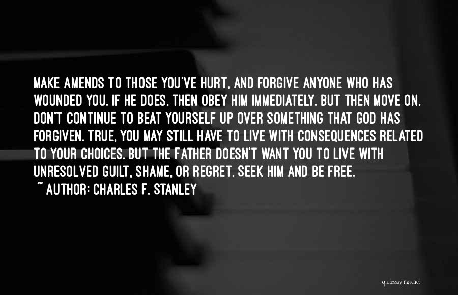 Make Him Regret Quotes By Charles F. Stanley