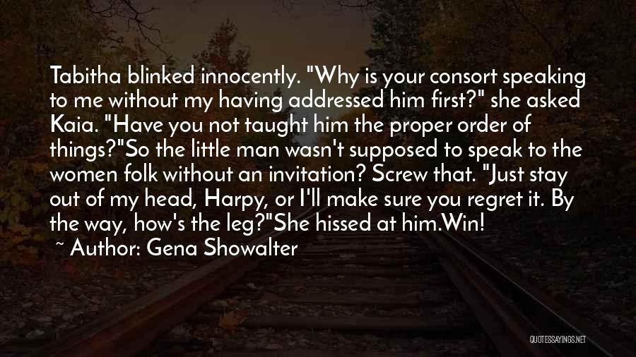Make Him Regret Quotes By Gena Showalter
