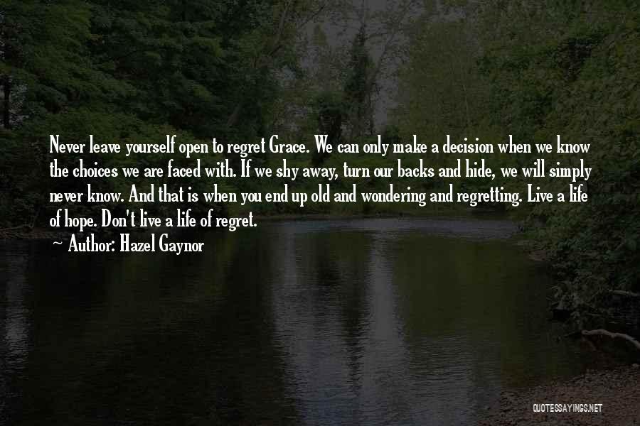 Make Him Regret Quotes By Hazel Gaynor