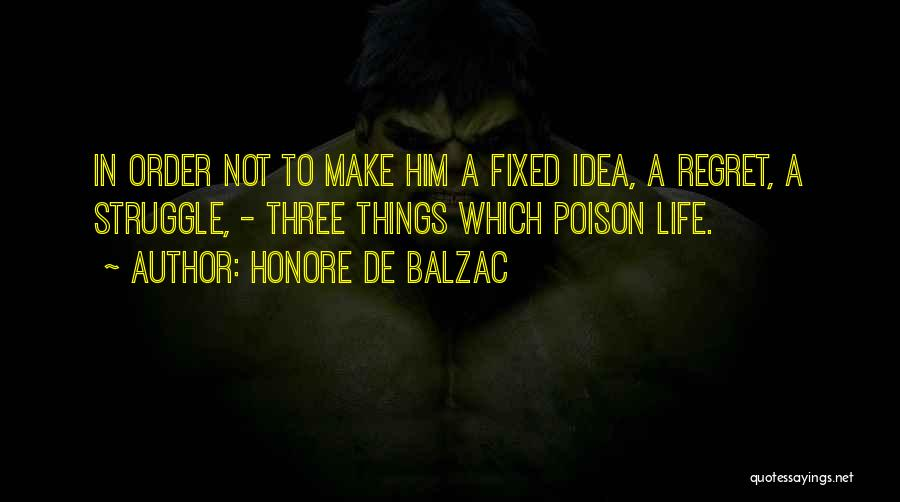 Make Him Regret Quotes By Honore De Balzac