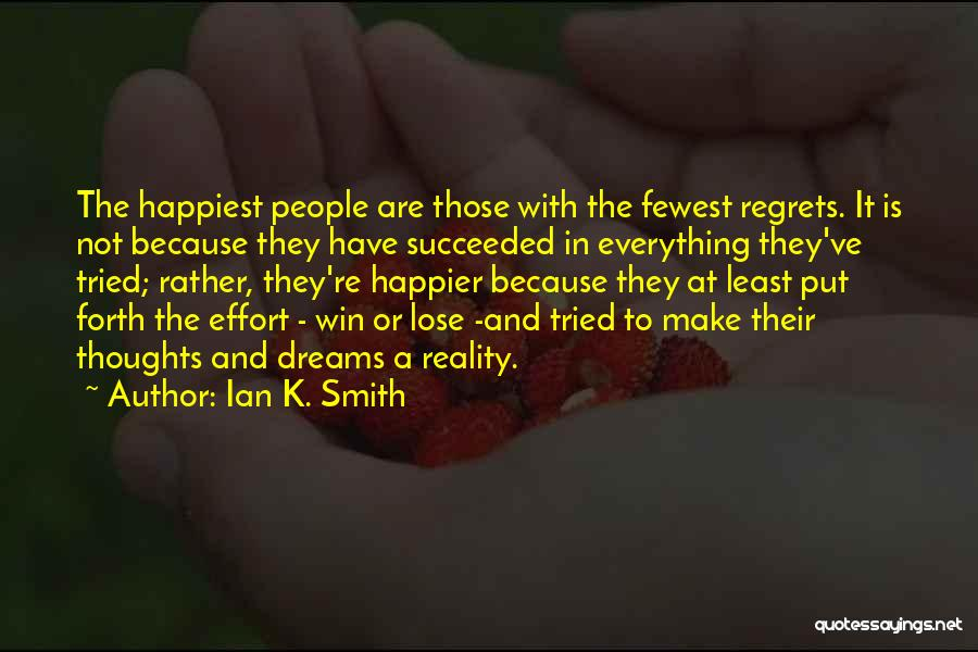 Make Him Regret Quotes By Ian K. Smith