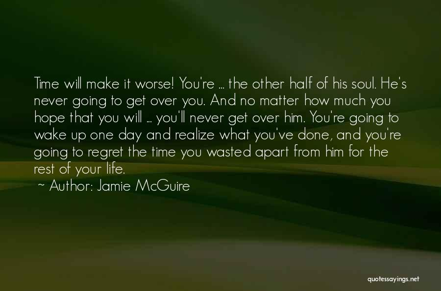 Make Him Regret Quotes By Jamie McGuire