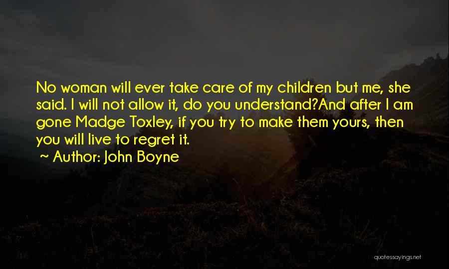 Make Him Regret Quotes By John Boyne