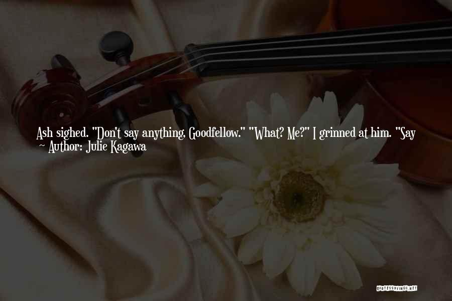 Make Him Regret Quotes By Julie Kagawa