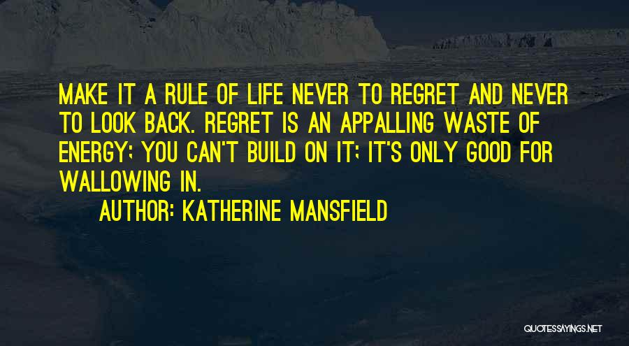 Make Him Regret Quotes By Katherine Mansfield