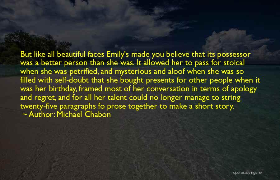 Make Him Regret Quotes By Michael Chabon