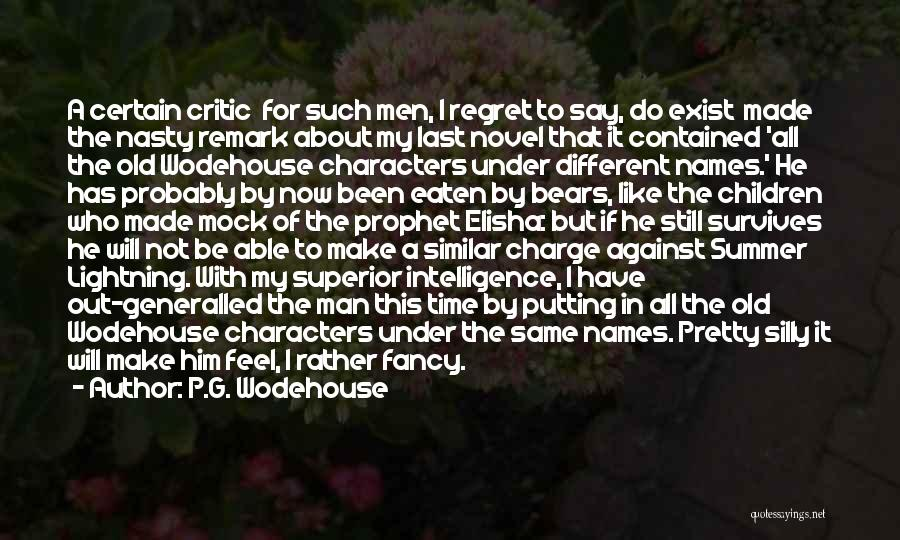 Make Him Regret Quotes By P.G. Wodehouse