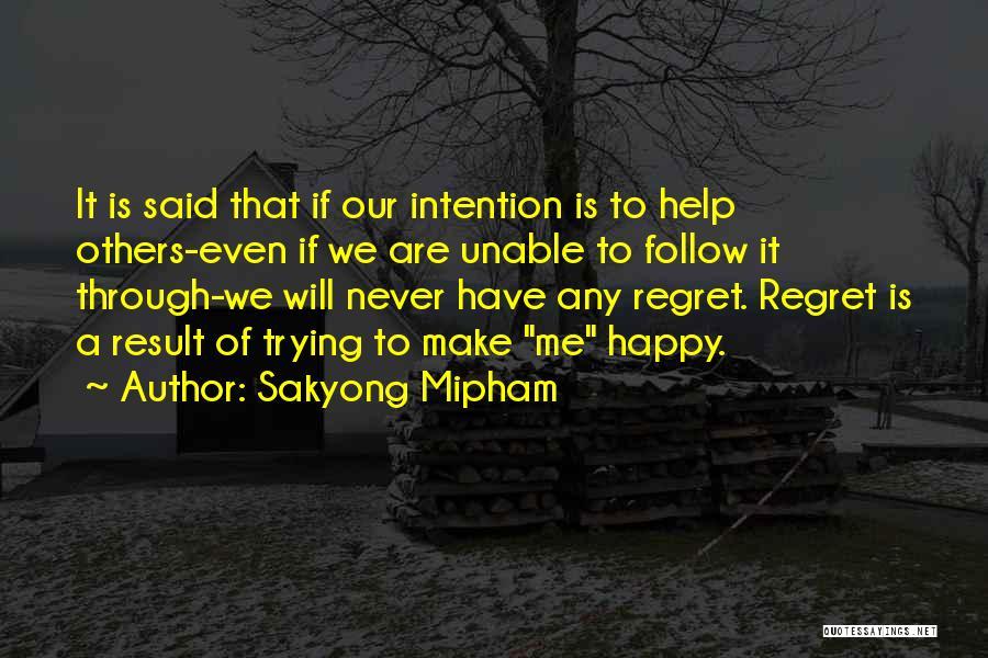 Make Him Regret Quotes By Sakyong Mipham