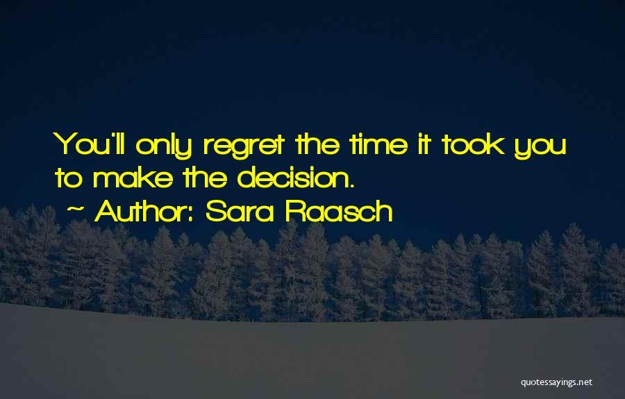 Make Him Regret Quotes By Sara Raasch