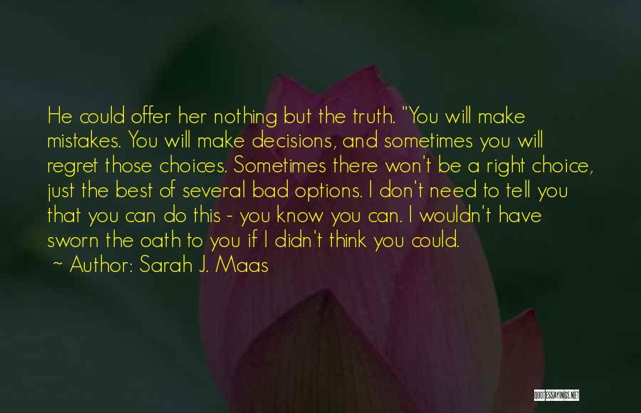 Make Him Regret Quotes By Sarah J. Maas