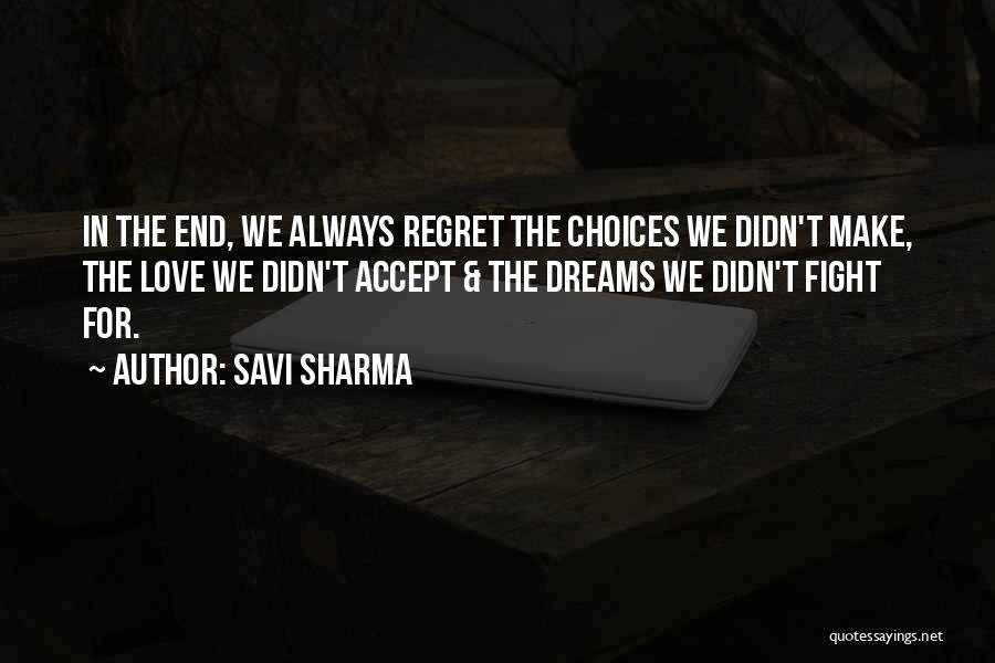 Make Him Regret Quotes By Savi Sharma
