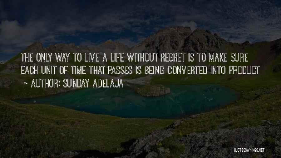 Make Him Regret Quotes By Sunday Adelaja