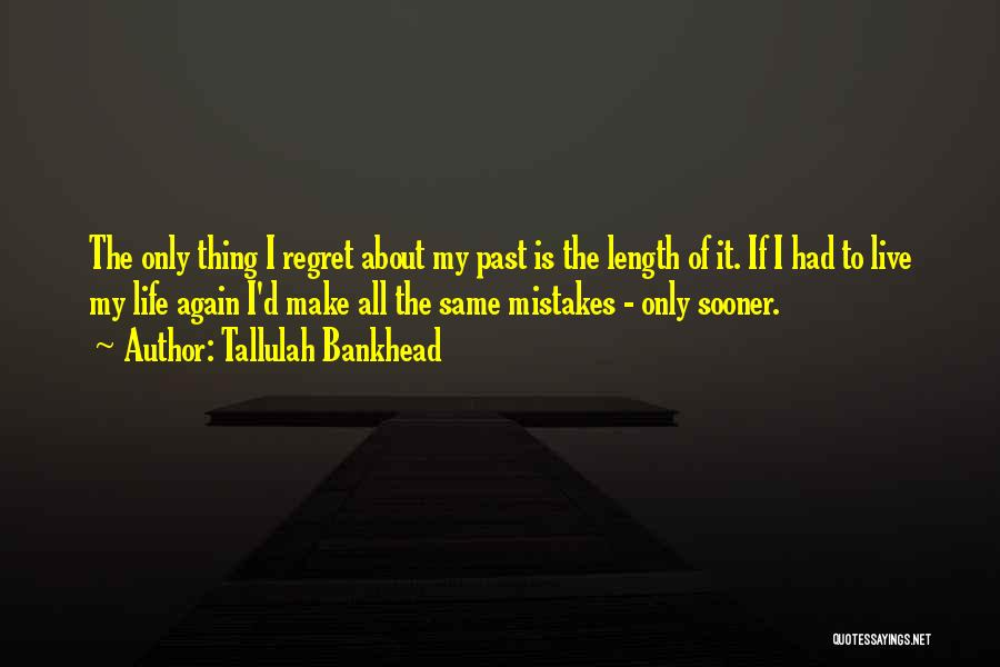 Make Him Regret Quotes By Tallulah Bankhead