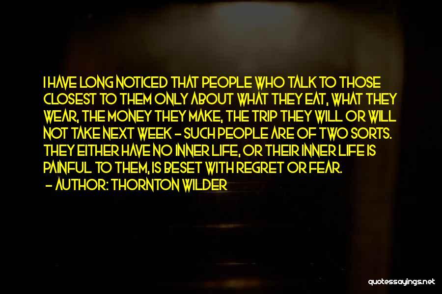 Make Him Regret Quotes By Thornton Wilder