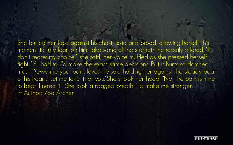 Make Him Regret Quotes By Zoe Archer