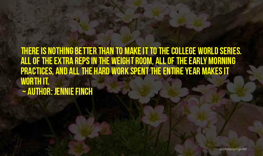 Make It All Worth It Quotes By Jennie Finch