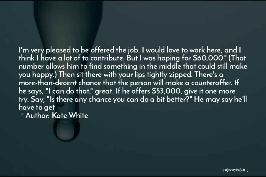 Make It All Worth It Quotes By Kate White