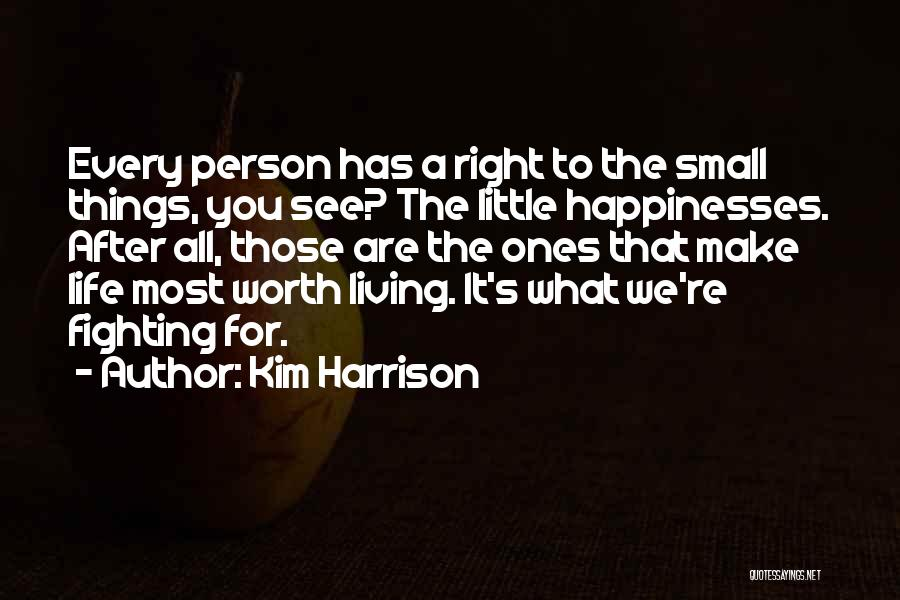 Make It All Worth It Quotes By Kim Harrison
