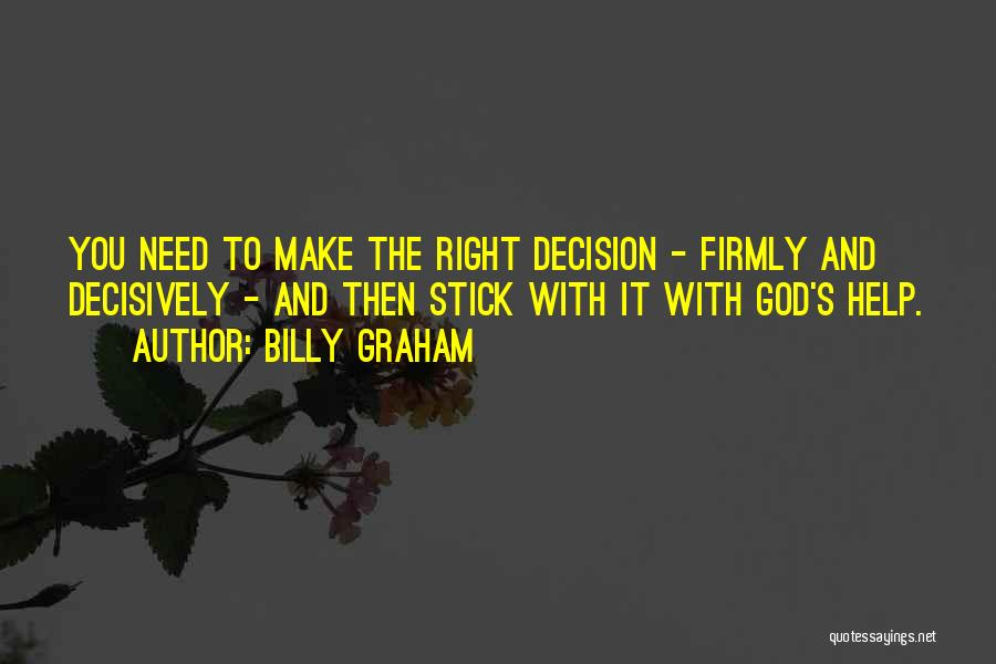 Make It Right Quotes By Billy Graham