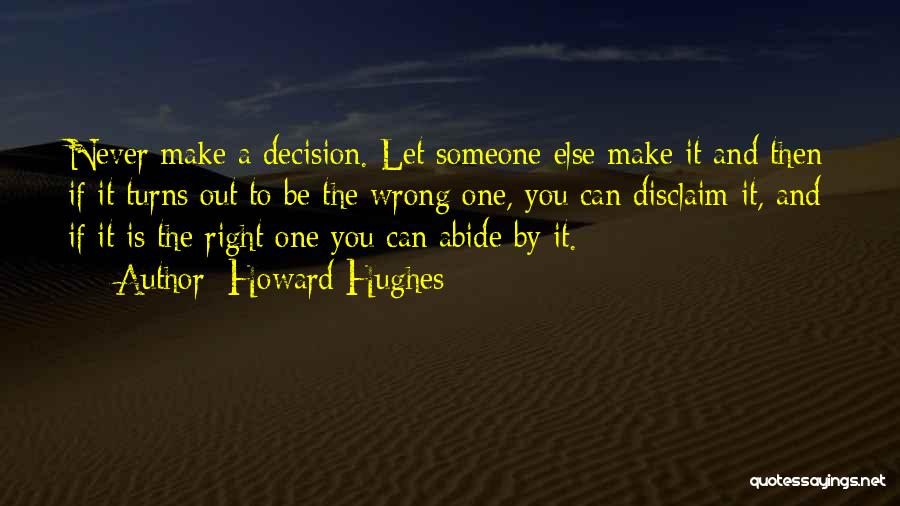 Make It Right Quotes By Howard Hughes