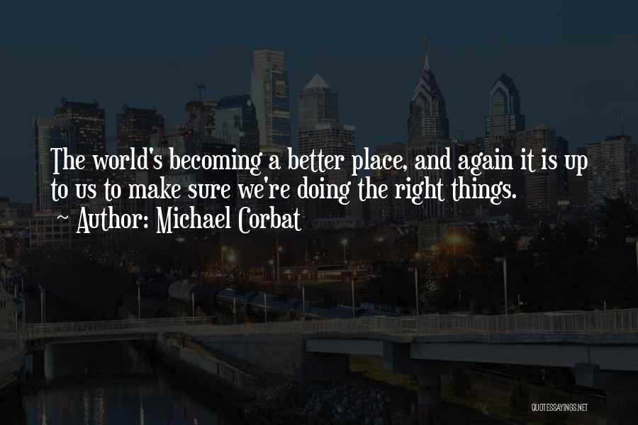 Make It Right Quotes By Michael Corbat