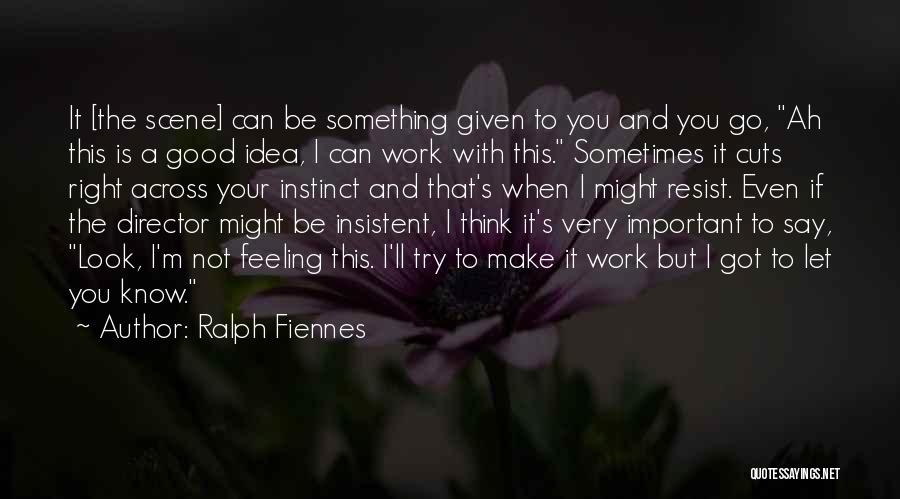 Make It Right Quotes By Ralph Fiennes