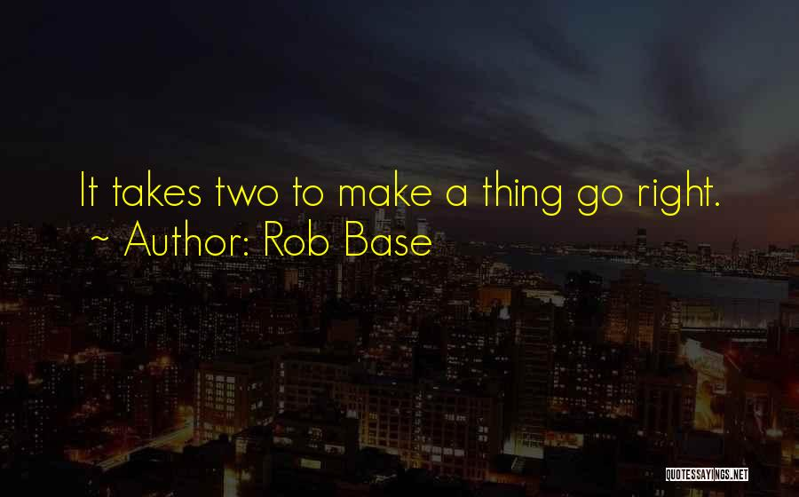 Make It Right Quotes By Rob Base