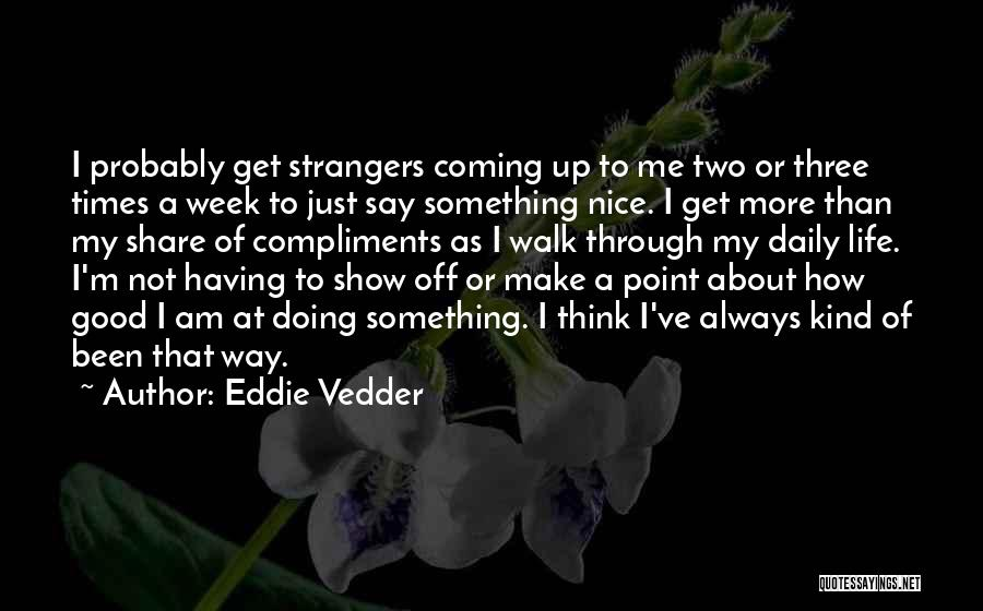 Make It Through The Week Quotes By Eddie Vedder