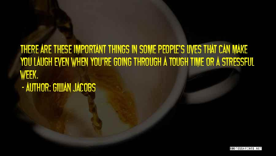 Make It Through The Week Quotes By Gillian Jacobs