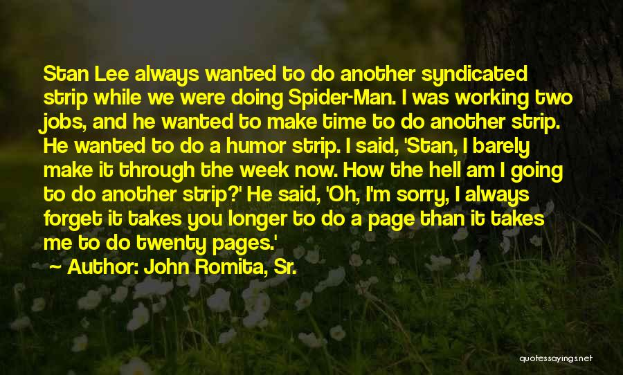 Make It Through The Week Quotes By John Romita, Sr.
