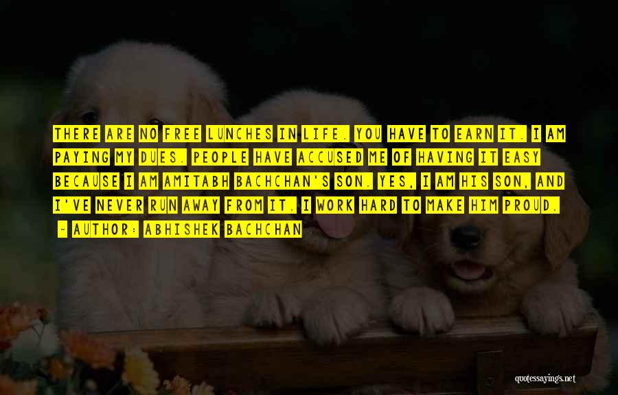 Make It Work Quotes By Abhishek Bachchan