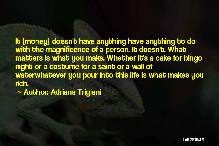 Make It Work Quotes By Adriana Trigiani
