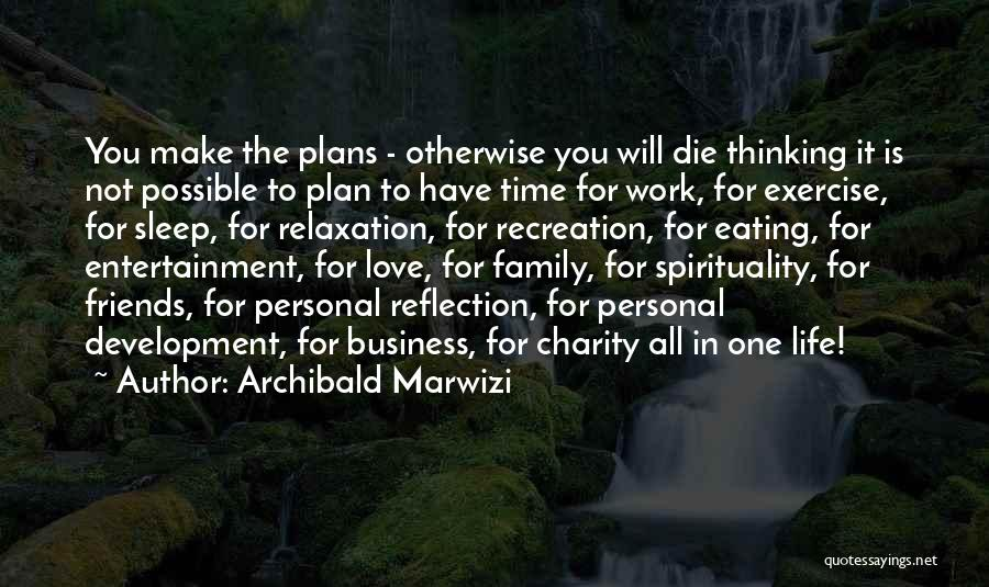 Make It Work Quotes By Archibald Marwizi