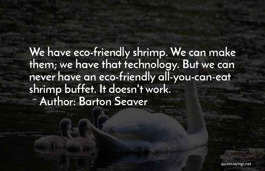 Make It Work Quotes By Barton Seaver