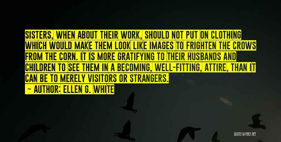 Make It Work Quotes By Ellen G. White